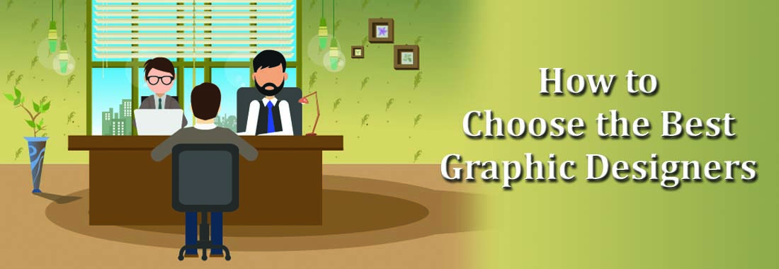 How to Choose the Graphic Designers.