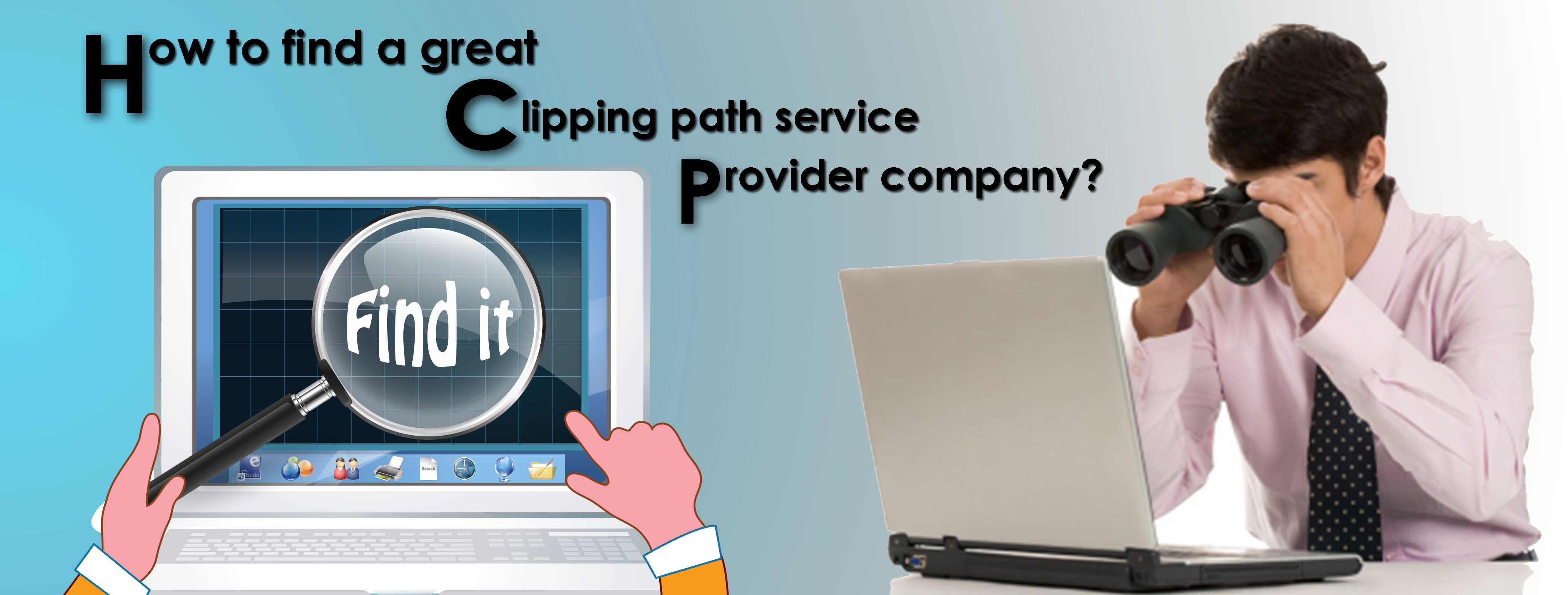 How to find a great clipping path service provider company?