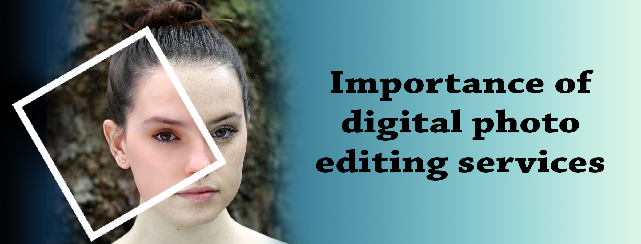 Importance of digital photo editing