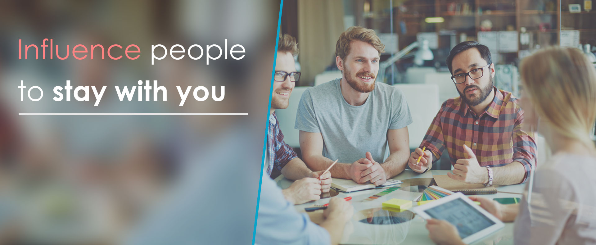 influence-people-to-stay-with-you